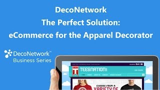 DecoNetwork Perfect eCommerce Solution for Custom Apparel Businesses