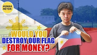 Independence Day: Would You Destroy Filipino Flag For Money?   HumanMeter