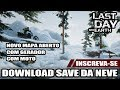 DOWNLOAD DO SAVE DO LAST DAY 1.6  COM GERADOR E FASE DA NEVE