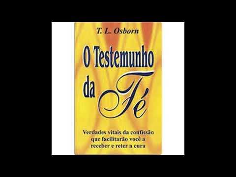 O Testemunho da Fé - T.L Osborn (Audio-Livro) LIVRO COMPLETO