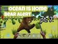Ocean is Home - Bear Alert pt. 7