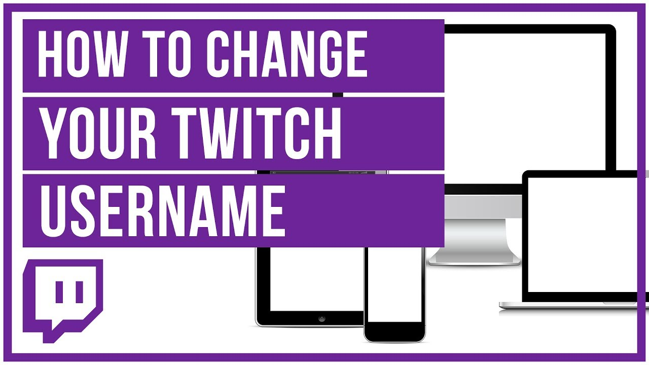 How To Change Your Twitch Username - YouTube