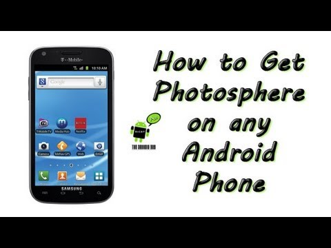 How to Get Photosphere on any Android Phone
