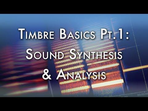 Timbre Basics Pt.1: Sound Synthesis & Analysis
