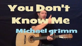 You Don't Know Me (Michael Grimm) Strum Guitar Lesson How to Play Tutorial