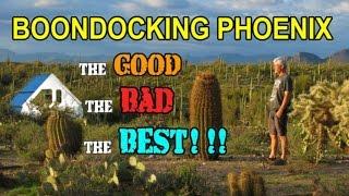 Boondocking Phoenix - The Good, Bad and Best !!