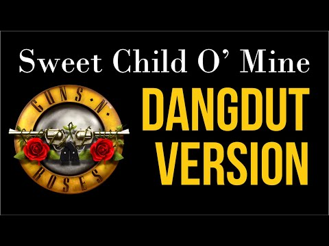 Sweet Child o Mine DANGDUT MANTAAPP XD