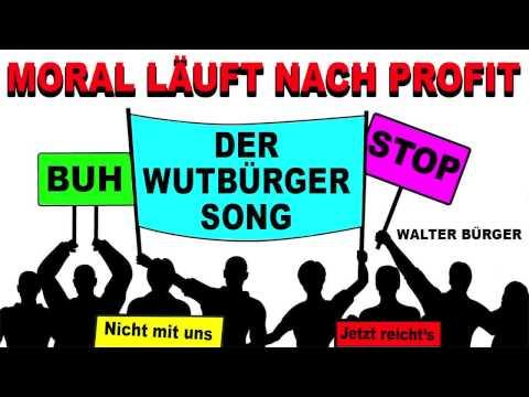 """Moral läuft nach Profit (Der Wutbürger Song) - Walter Bürger """"Official Video"""""""