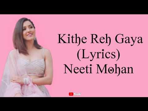 Kithe Reh Gaya Song  – Neeti Mohan