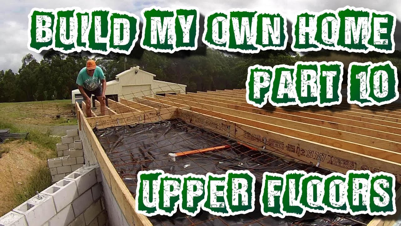 Build My Own Home Part 10 Youtube
