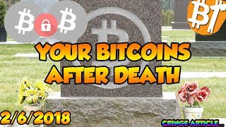 Bitcoins after your death|2/6/2018|#Dailymining