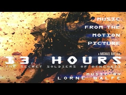13 Hours: The Secret Soldiers of Benghazi Soundtrack 13 13 Hours, Lorne Balfe