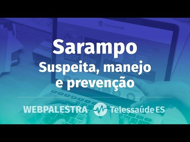 WebPalestra: Sarampo – Suspeita, manejo e prevenção