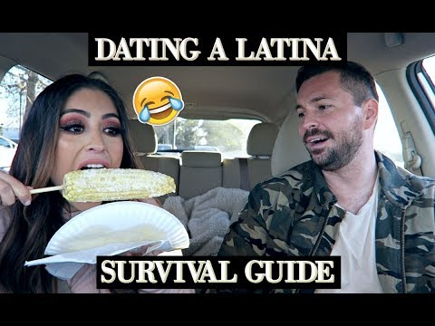 DATING A LATINA SURVIVAL GUIDE *HILARIOUS*