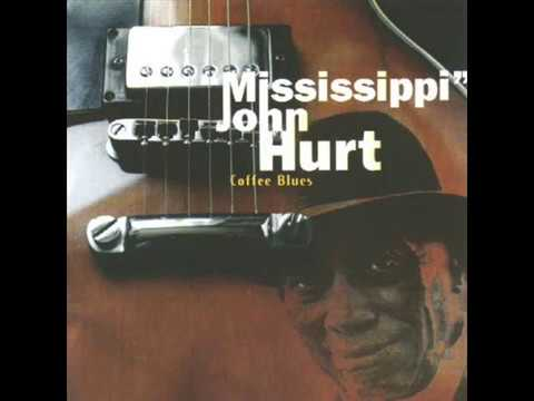 Mississippi John Hurt - Coffee Blues (1996)