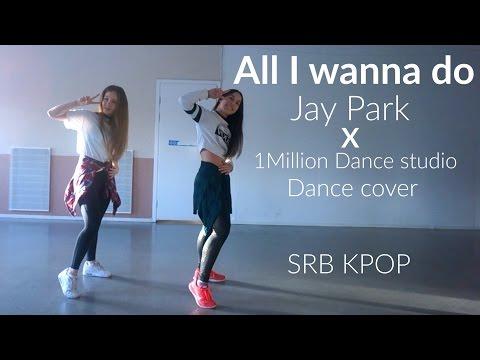 All I wanna do Jay Park x 1M Dance cover by SRBKPOP