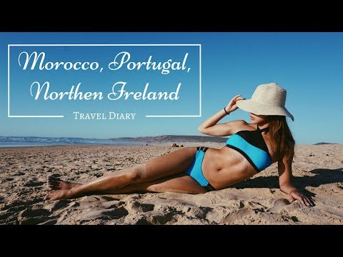 TRAVEL VLOG | Morocco, Portugal, Northern Ireland (Itinerary included)