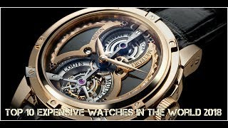 Top 10 Expensive Watches In The World 2018 | Top 10 Worlds