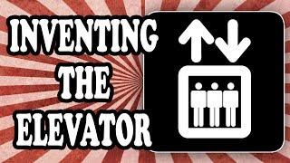 Who Invented the Elevator? — TodayIFoundOut