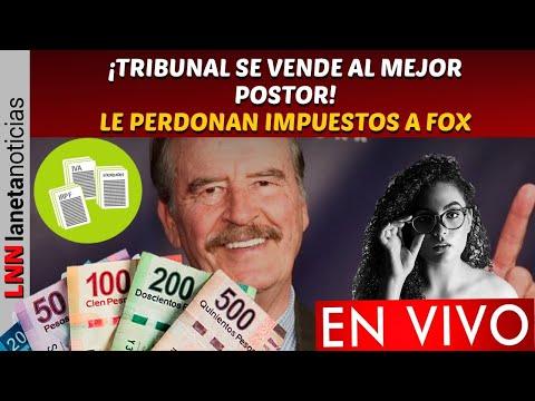 ¡Vicente Fox se sale con la suya! Tribunal le perdona deuda con el SAT