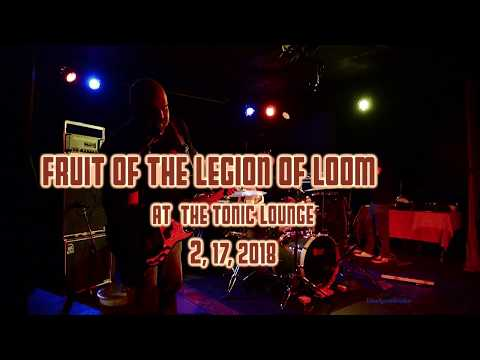 Fruit of The Legion of Loom at The Tonic Lounge 2, 17, 2018 -Full Set