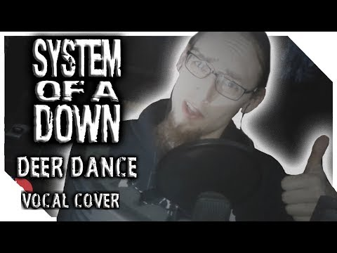 System Of A Down - Deer Dance (Vocal Cover)