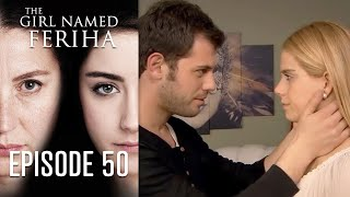 The Girl Named Feriha - 50 Episode