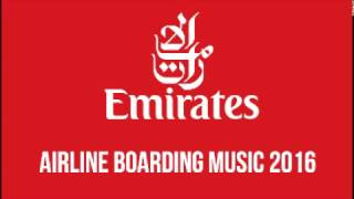 Emirates - Airline Boarding Music 2016 (Exclusive) (It