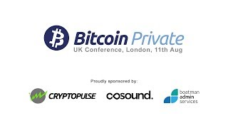 Bitcoin Private (BTCP) UK conference - 11th Aug 2018