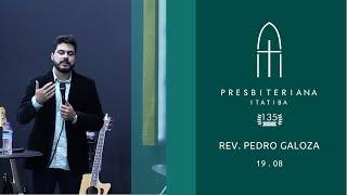 Presbiteriana Itatiba 135 Anos - Rev. Pedro Galoza - 19 . 08 . 2018