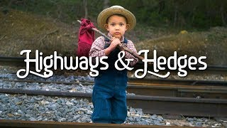 Highways & Hedges // Official Music Video