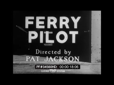 FERRY PILOT  ROYAL AIR FORCE WWII DOCUMENTARY FILM  34560