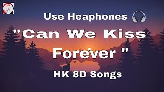 Download Kina feat. Adriana Proenza - Can We Kiss Forever (8D audio/song/Lyrics)