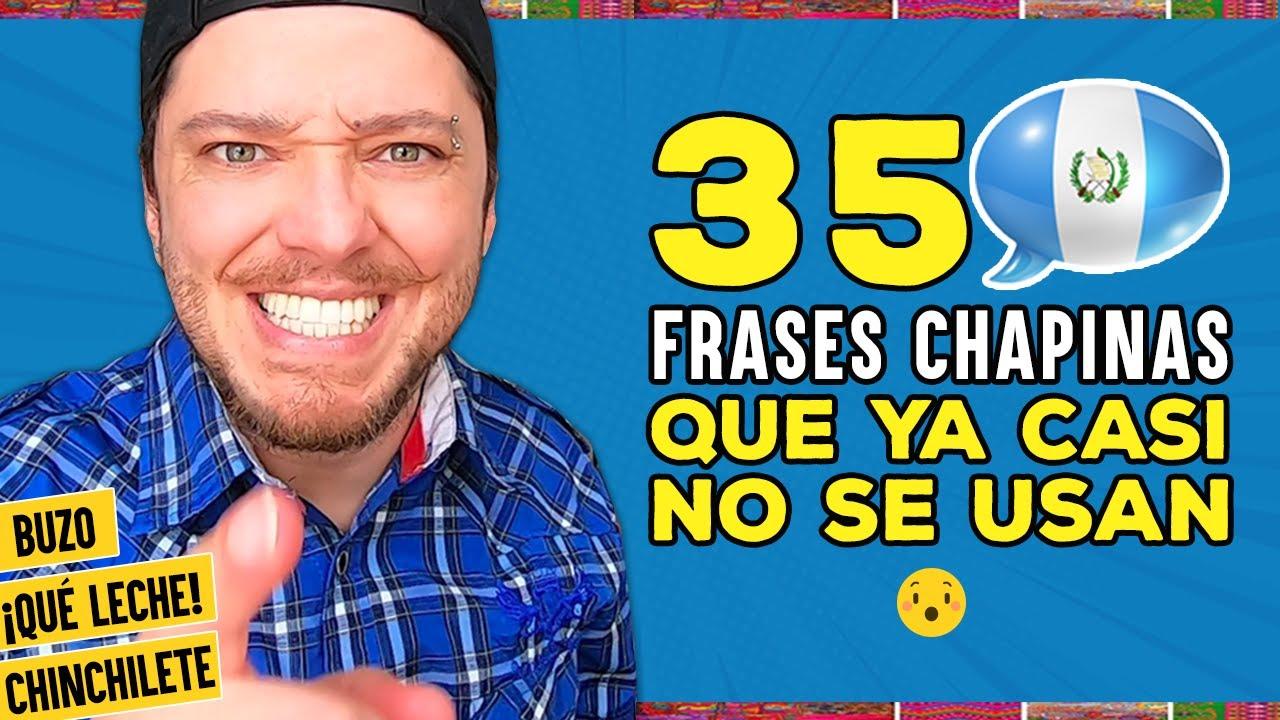 35 frases GUATEMALTECAS que ya casi NO SE USAN