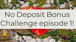 No Deposit Online Slot Bonus Challenge Episode 1!