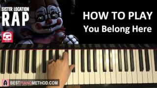 how to play fnaf sister location rap you belong here jt machinima piano tutorial lesson