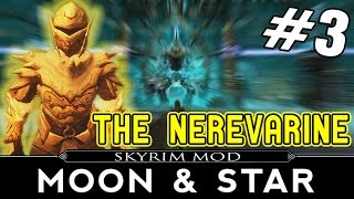 SKYRIM Moon and Star Mod Part 3 The Nerevarine
