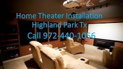 Home Theater Installation Highland Park Tx 972-818-5512|Home Theater Installers In Highland Park Tx