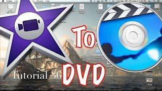 Create a DVD Through iDVD and iMovie 10.0.2 | Tutorial 36