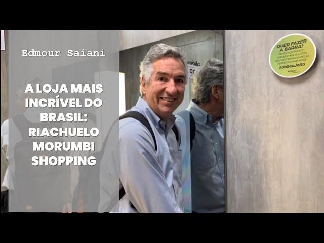 A loja mais incrível do Brasil: Riachuelo Morumbi Shopping | Edmour Saiani