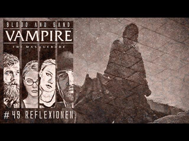 [Vampire V5] Blood and Sand #49 (GER) | Pen and Paper Rollenspiel
