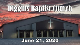 Diggins Baptist Church - June 21, 20202 - Is Your Heart Ready?
