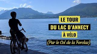 Le Tour du lac d'Annecy par le Col de la Forclaz   HORS SÉRIE N°1   🚴♀️⛰️