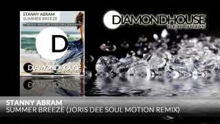 Stanny Abram - Summer Breeze (Joris Dee Soul Motion Remix) / Diamondhouse Records