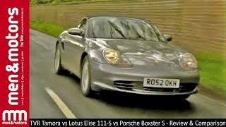 TVR Tamora vs Lotus Elise 111-S vs Porsche Boxster S - Review & Comparison