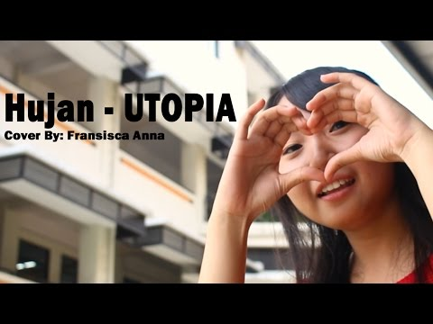Hujan - UTOPIA (cover by Fransisca Anna)