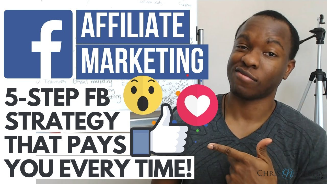 Simple 5 Step Affiliate Marketing on Facebook Strategy That Pays YOU Everytime!
