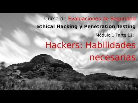 Módulo 1: Introducción al Ethical Hacking [11 de 13] Habilidades de los Hackers