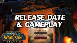 Official WoW Classic Release Date, Demo, Gameplay