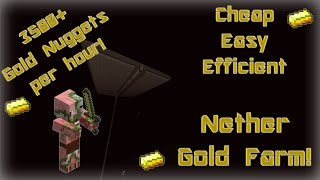 Easy, Cheap, Efficient Nether Gold Farm (3500+ Gold Nuggets / hr!)